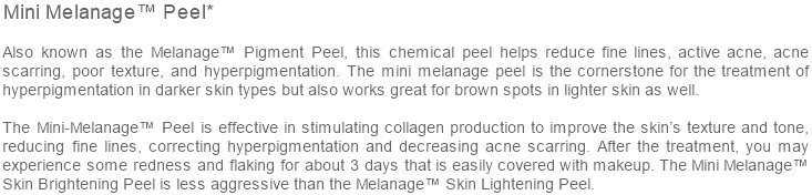Mini Melanage™ Peel*